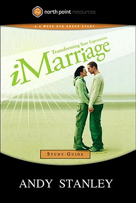 Image for iMarriage Study Guide: Transforming Your Expectations (North Point Resources Series)