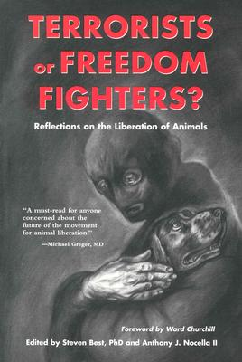 Image for Terrorists or Freedom Fighters?: Reflections on the Liberation of Animals