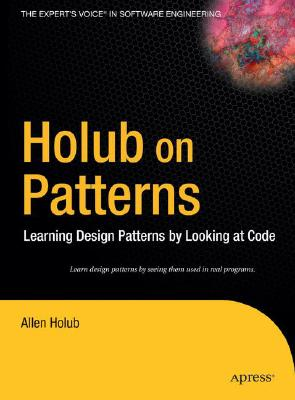 Image for Holub on Patterns: Learning Design Patterns by Looking at Code (Books for Professionals by Professionals)