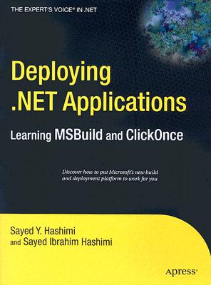 Deploying .NET Applications: Learning MSBuild and ClickOnce (Expert's Voice in .NET), Hashimi, Sayed
