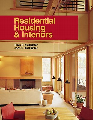 Residential Housing & Interiors, Kicklighter Ed. D., Clois E.; Kicklighter, Joan C.