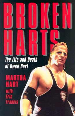 Broken Harts: The Life and Death of Owen Hart, Hart, Martha;Francis, Eric