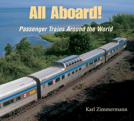 All Aboard!: Passenger Trains Around the World, Zimmermann, Karl