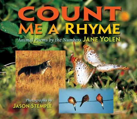 Count Me a Rhyme: Animal Poems by the Numbers, Yolen, Jane; Stemple, Jason
