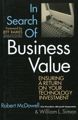 Image for In Search of Business Value: Ensuring a Return on Your Technology Investment