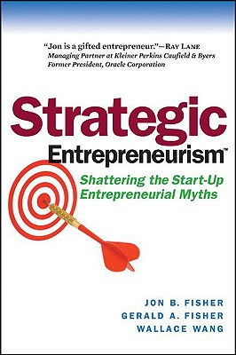 Image for Strategic Entrepreneurism: Shattering the Start-Up Entrepreneurial Myths