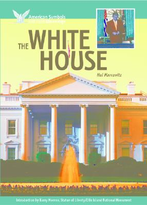 Image for The White House (American Symbols & Their Meanings)