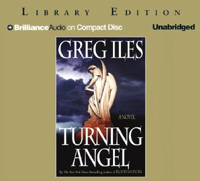 Turning Angel (Penn Cage Novels), Greg Iles