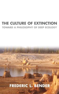 Image for The Culture of Extinction: Toward a Philosophy of Deep Ecology