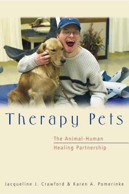 Therapy Pets: The Animal-Human Healing Partnership, Crawford, Jacqueline J.; Pomerinke, Karen A.; Smith, Donald W.