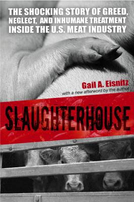 Image for SLAUGHTERHOUSE: THE SHOCKING STORY OF GREED, NEGLECT AND INHUMANE TREATMENT INSIDE THE U.S. MEAT INDUSTRY