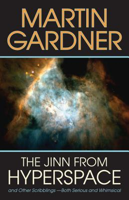 The Jinn from Hyperspace: And Other Scribblings--Both Serious and Whimsical, Gardner, Martin