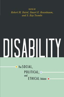 Image for Disability: The Social, Political, and Ethical Debate (Contemporary Issues)