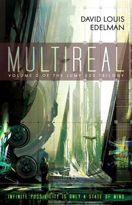 MultiReal (Book Two of the Jump 225 Trilogy), David Louis Edelman