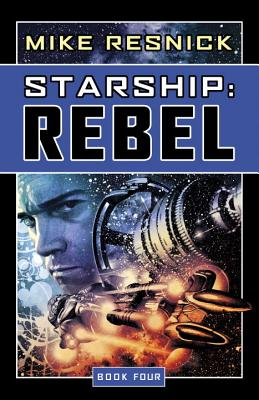Starship: Rebel, Resnick, Mike.