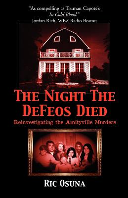 Image for The Night the DeFeos Died - Reinvestigating the Amityville Murders