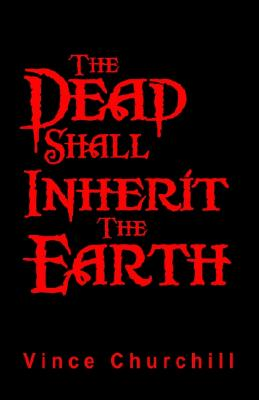 Image for The Dead Shall Inherit The Earth