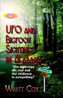 Image for UFO and Bigfoot Sightings in ALABAMA: A listing and examination of selected Sightings
