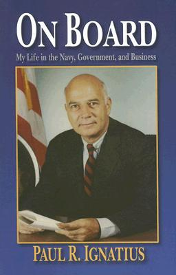 Image for ON BOARD MY LIFE IN THE NAVY, GOVERNMENT, AND BUSINESS