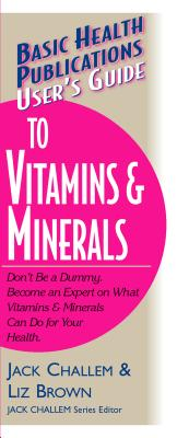Image for BASIC HEALTH PUBLICATIONS USER'S GUIDE TO VITAMINS & MINERALS