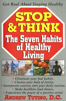 Image for STOP AND THINK SEVEN HABITS OF HEALTHY LIVING