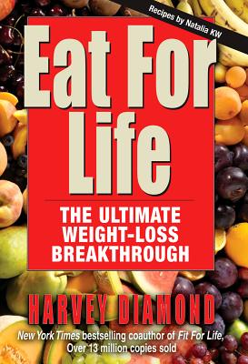 Eat for Life: The Ultimate Weight-Loss Breakthrough, Diamond, Harvey