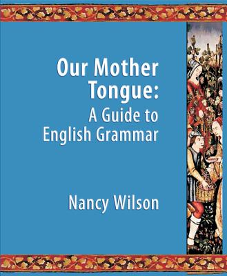 Image for Our Mother Tongue: An Introductory Guide to English Grammar
