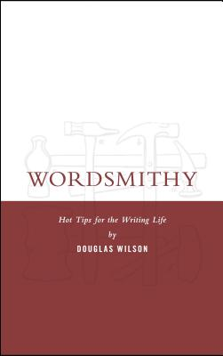 Image for Wordsmithy: Hot Tips for the Writing Life
