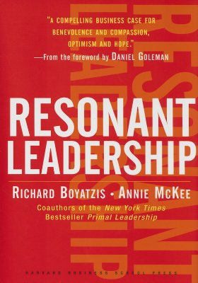 Image for Resonant Leadership: Renewing Yourself and Connecting with Others Through Mindfulness, Hope, and Compassion