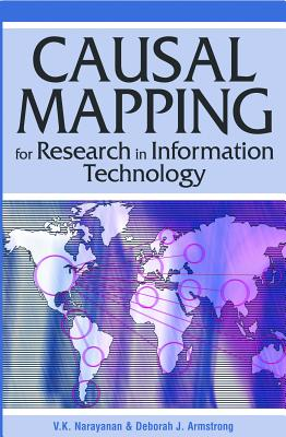 Causal Mapping for Research in Information Technology, V.K. Narayanan