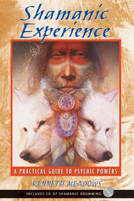 Image for Shamanic Experience - A Practical Guide to Psychic Powers