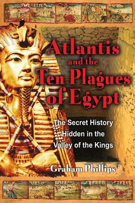 Image for Atlantis and the Ten Plagues of Egypt: The Secret History Hidden in the Valley of the Kings