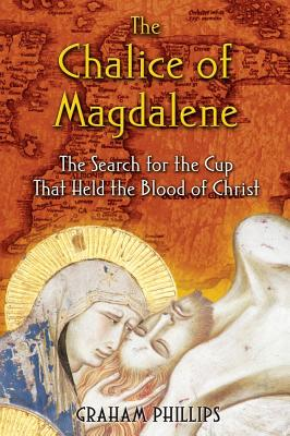 Image for The Chalice of Magdalene: The Search for the Cup That Held the Blood of Christ