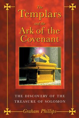 Image for The Templars and the Ark of the Covenant: The Discovery of the Treasure of Solomon