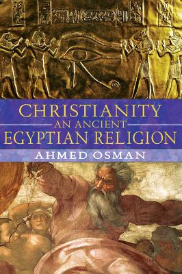 Christianity: An Ancient Egyptian Religion, Osman, Ahmed