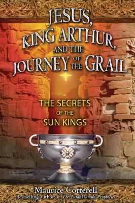 Image for Jesus, King Arthur, And the Journey of the Grail : The Secrets of the Sun Kings