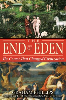 Image for The End of Eden: The Comet That Changed Civilization