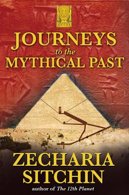 Image for Journeys to the Mythical Past