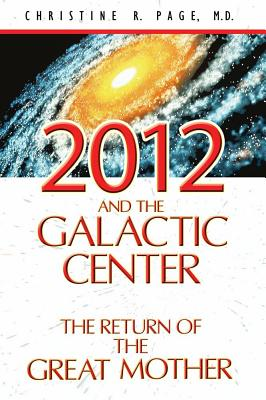 Image for 2012 and the Galactic Center: The Return of the Great Mother