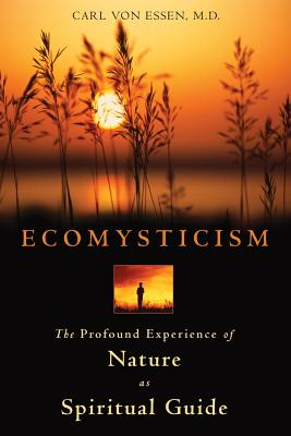 Image for Ecomysticism - The Profound Experience of Nature as Spiritual Guide