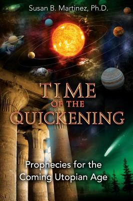 Image for Time of the Quickening - Prophecies for the Coming Utopian Age