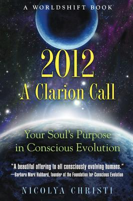Image for 2012 A Clarion Call - Your Soul's Purpose in Conscious Evolution