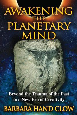 Image for Awakening the Planetary Mind: Beyond the Trauma of the Past to a New Era of Creativity