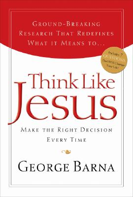 Image for Think Like Jesus: Make the Right Decision Every Time