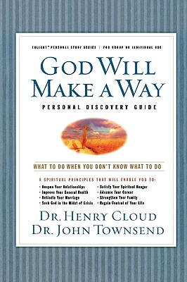 God Will Make a Way : What to Do When You Dont Know What to Do, HENRY CLOUD, JOHN TOWNSEND