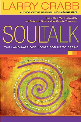 Image for Soul Talk: The Language God Longs for Us to Speak