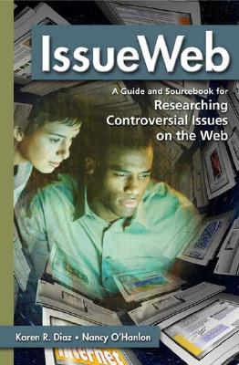Image for IssueWeb: A Guide and Sourcebook for Researching Controversial Issues on the Web