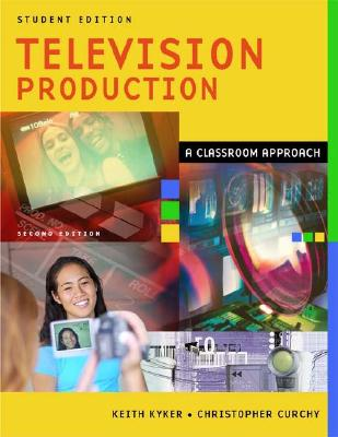 Image for Television Production: A Classroom Approach, Student Edition