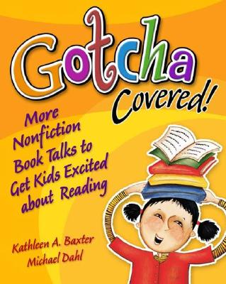 Image for Gotcha Covered!: More Nonfiction Booktalks to Get Kids Excited about Reading