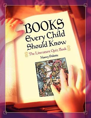Books Every Child Should Know: The Literature Quiz Book, Polette, Nancy J.